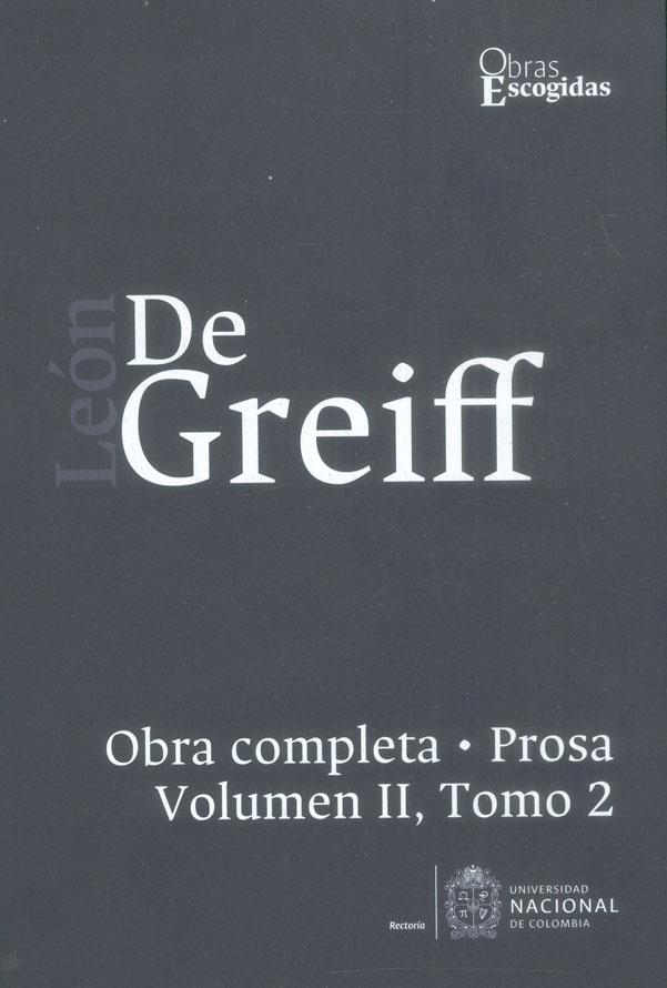 León de Greiff. Obra completa, prosa Vol II, Tomo 2