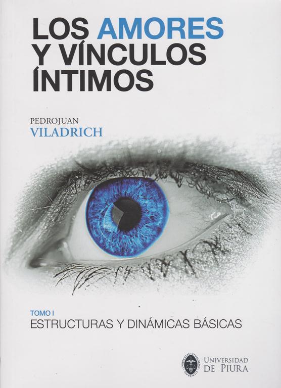 Los Amores Y Vínculos Íntimos. Tomo I. Estructuras Y Dinámicas Básicas