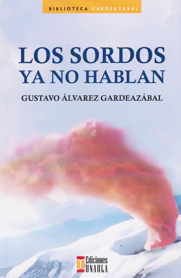 Los Sordos Ya No Hablan. Biblioteca Gardeazábal