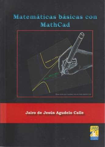Matemáticas  básicas con MathCad. Una guía al curso de matemáticas básicas