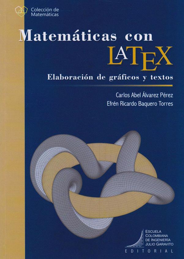 Matemáticas con Latex. Elaboración de gráficos y textos.