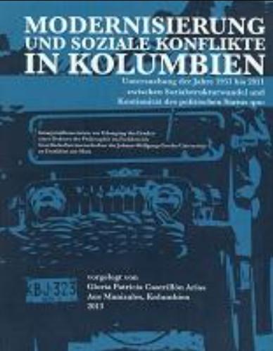 Modernización y conflictos sociales en Colombia. análisis de los años 1951-2011, entre cambios socioestructurales y continuidad del statu quo político