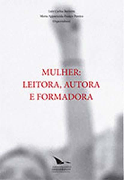 Mulher: Leitora , Autora E Formadora