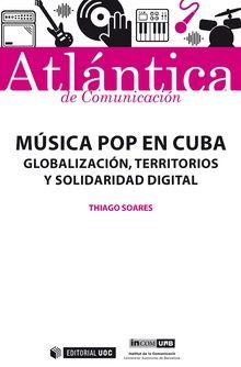 Música Pop En Cuba. Globalización Territorios Y Solidaridad