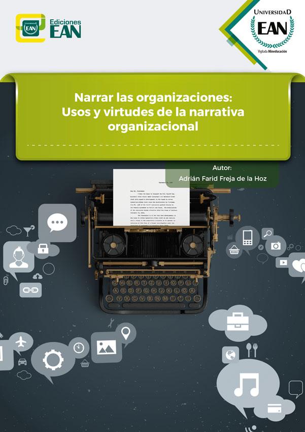 Narrar las organizaciones: usos y virtudes de la narrativa organizacional