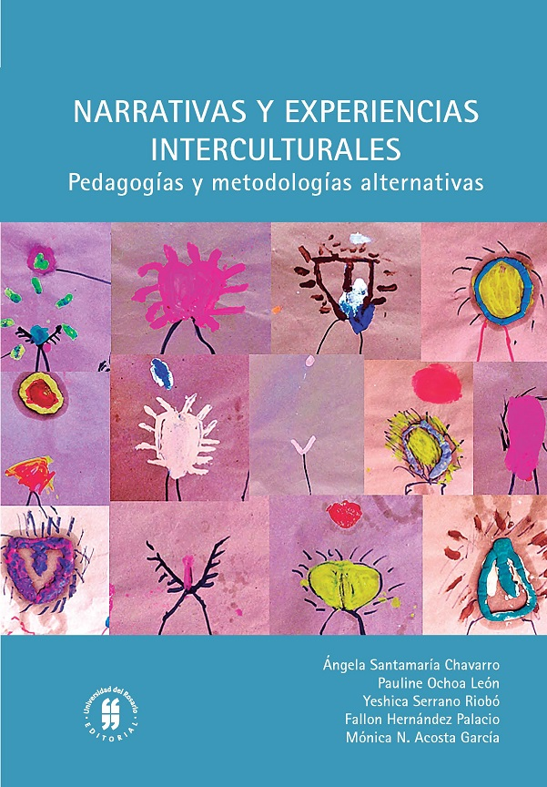 Narrativas y experiencias interculturales. Pedagogías y metodologías alternativas