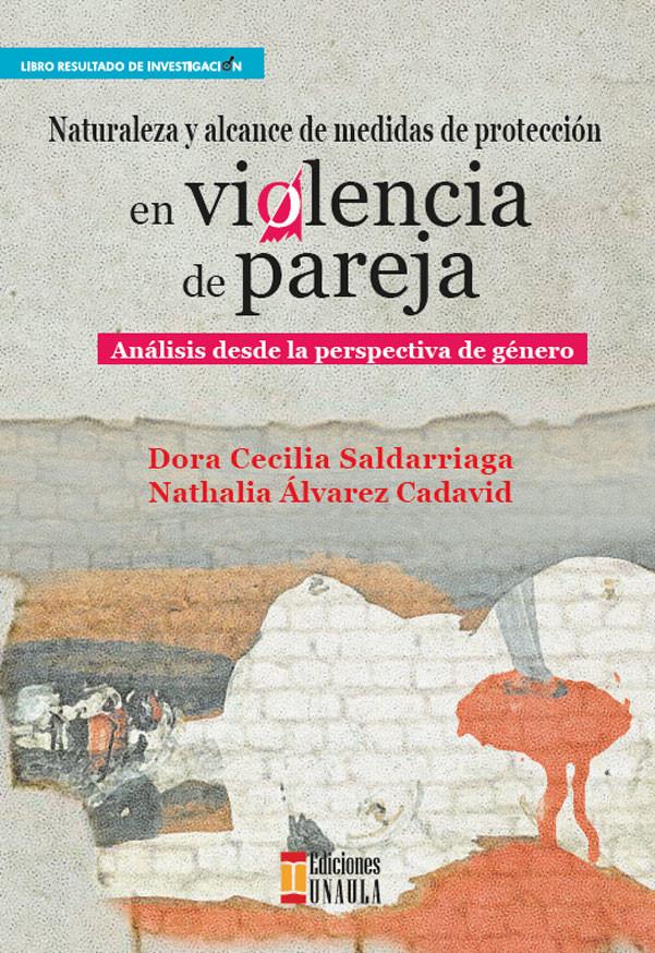 Naturaleza y Alcance de Medidas de Protección en Violencia de Pareja. Análisis desde la perspectiva de género.