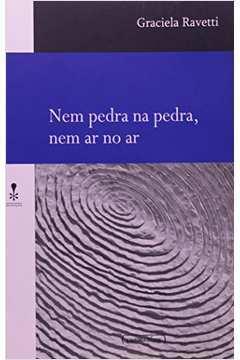 Nem Pedra Na Pedra, Nem Ar No Ar - Reflexões Sobre Literatura Latino - Americana. 1a Ed.