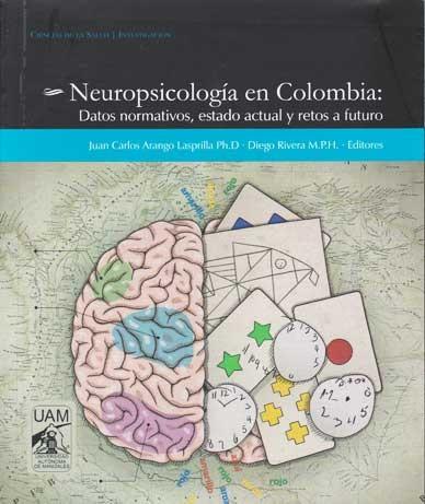 Neuropsicologia en Colombia. Datos normativos, estado actual y retos a futuro