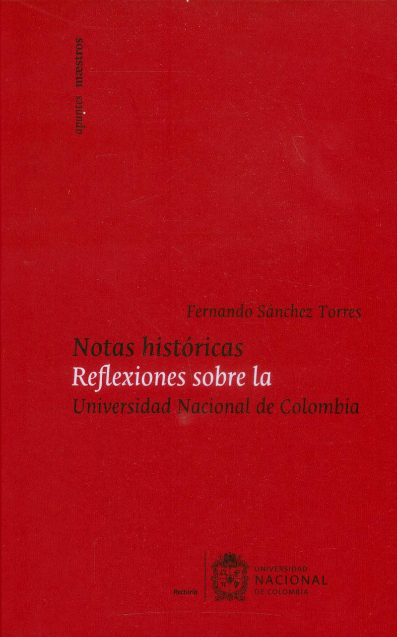 Notas históricas: Reflexiones sobre la Universidad Nacional de Colombia