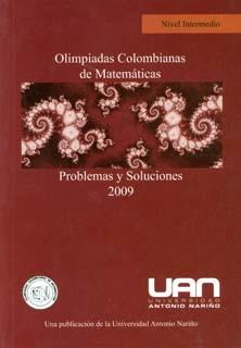 Olimpiadas colombianas de matemáticas problemas y soluciones. Nivel intermedio (2009)