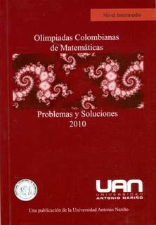 Olimpiadas colombianas de matemáticas problemas y soluciones. Nivel intermedio (2010)