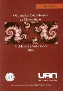 Olimpiadas colombianas de matemáticas problemas y soluciones. Nivel superior (2009)