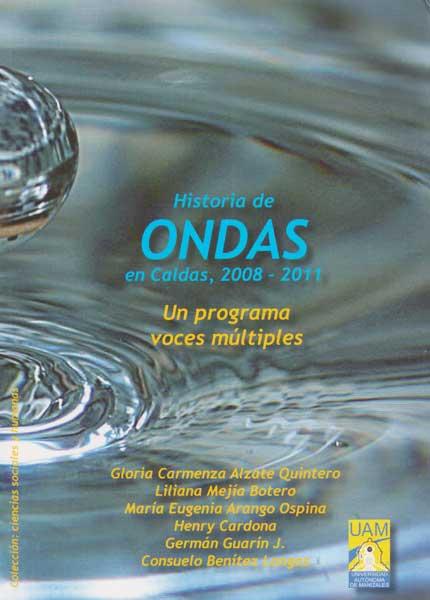 Historia de Ondas en Caldas,2008-2011