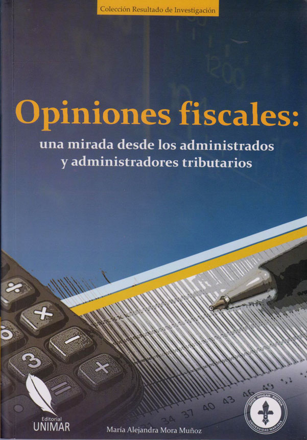 Opiniones Fiscales: Una mirada desde los administrados y administradores tributarios. colección Resultados de Investigación
