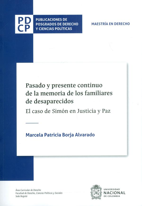 Pasado y presente continuo de la memoria de los familiares de desaparecidos. El caso de Simón en Justicia y Paz