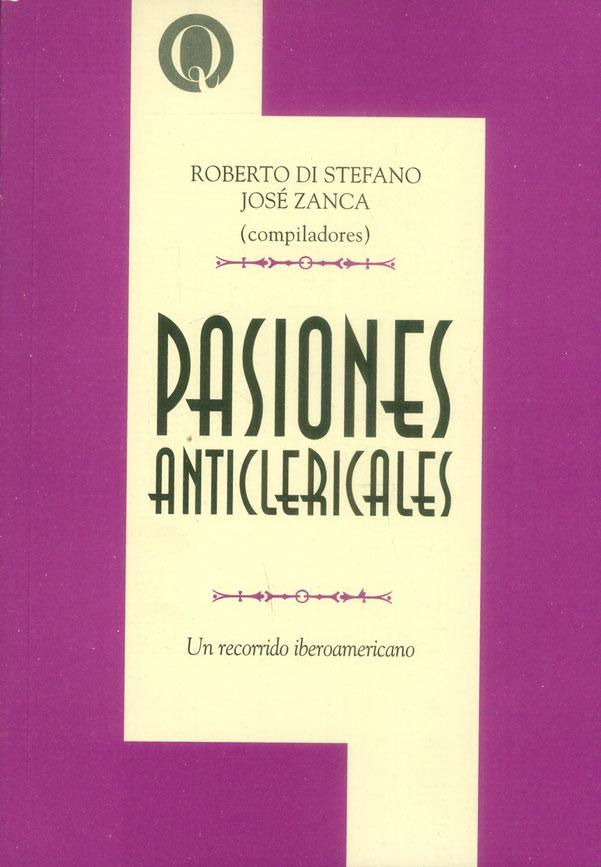 Pasiones Anticlericales: Un Recorrido Iberoamericano