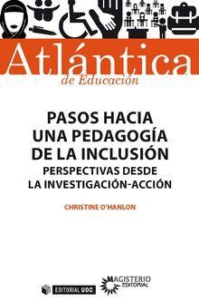 Pasos Hacia Una Pedagogía De La Inclusión. Perspectivas Desde La Investigación-acción
