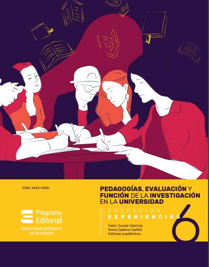 Pedagogías, evaluación y función de la investigación en la universidad. Experiencias 6