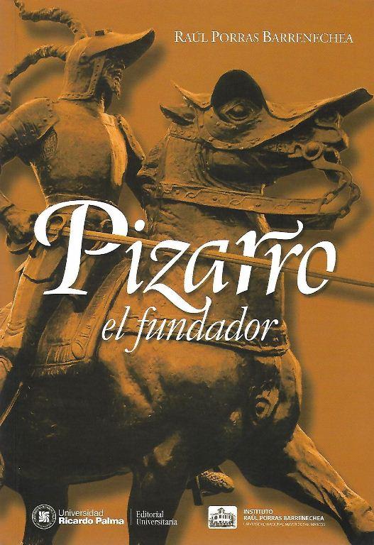 Pizarro. El Fundador.