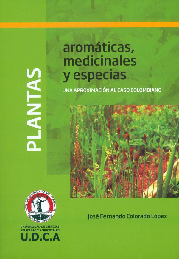 Plantas aromáticas, medicinales y especias: Una aproximación al caso colombiano