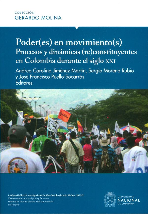 Poder(es) en movimiento(s). Procesos y dinámicas (re) constituyentes en Colombia durante el siglo XXI