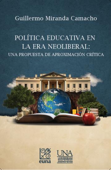 Política Educativa En La Era Neoliberal: Una Propuesta De Aproximación Crítica
