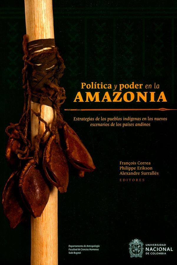 Política y poder en la Amazonia: Estrategias de los pueblos indígenas en los nuevos escenarios de los países andinos
