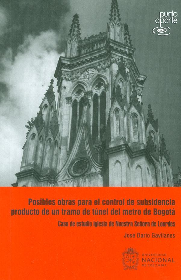 Posibles obras para el control de subsidencia producto de un tramo de túnel del metro de Bogotá. Caso de estudio iglesia de Nuestra Señora de Lourdes
