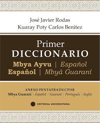 Primer Diccionario Mbya Ayvu-español-mbyá Guaraní. Con Pentatraductor
