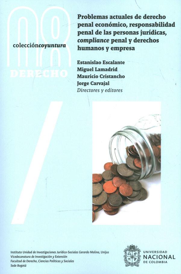 Problemas Actuales De Derecho Penal Económico, Responsabilidad Penal De Las Personas Jurídicas, Compliance Penal Y Derechos Humanos Y Empresa