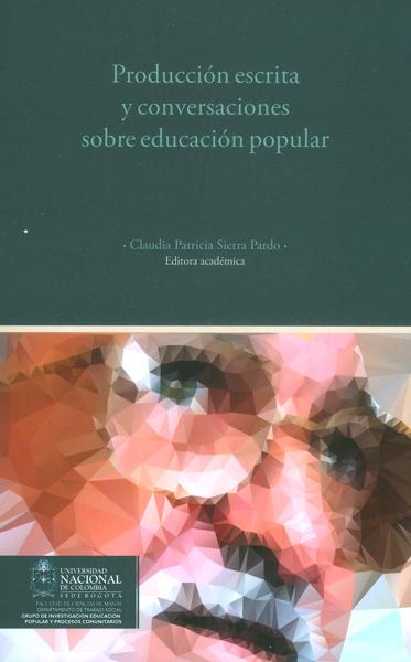 Producción escrita y conversaciones sobre educación popular