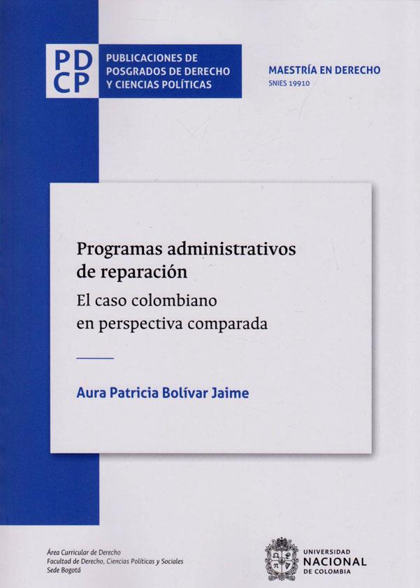 Programas Administrativos de Reparación. El Caso Colombiano en Perspectiva Comparada