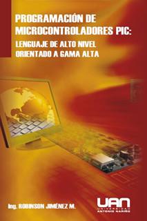 Programación de microcontroladores PIC: Lenguaje de alto nivel orientado a gama alta