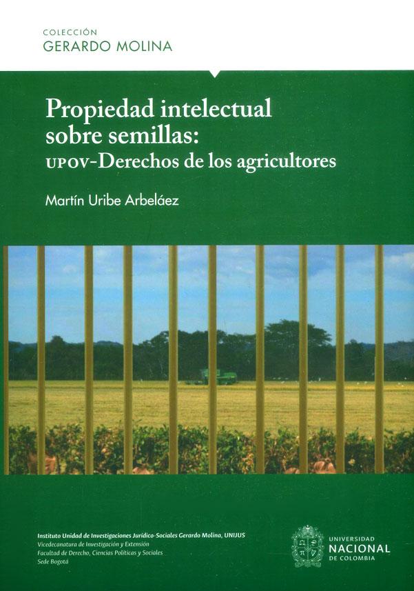 Propiedad intelectual sobre semillas: UPOV-Derechos de los agricultores