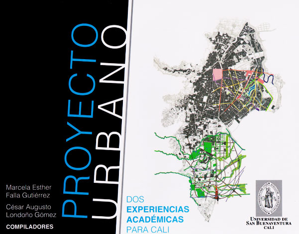 Proyecto Urbano: dos experiencias académicas para Cali