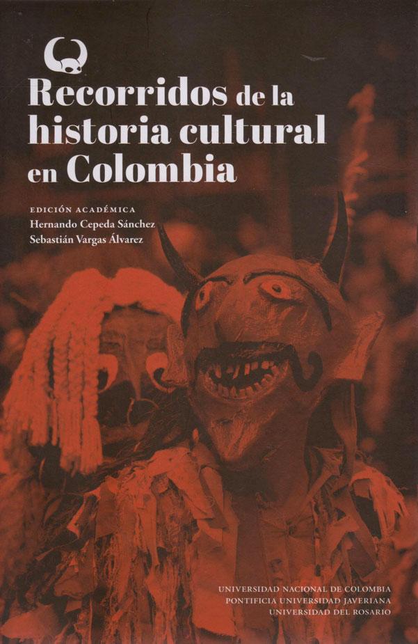 Recorridos de la Historia Cultural en Colombia. Edición Académica.