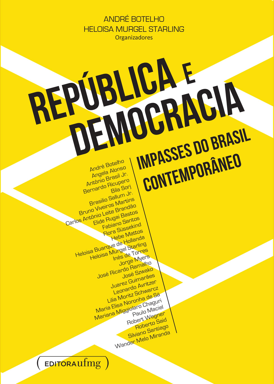 República E Democracia  - Impasses Do Brasil Contemporâneo. 1a Ed.