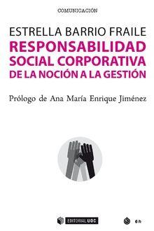 Responsabilidad Social Corporativa. De La Noción A La Gestión