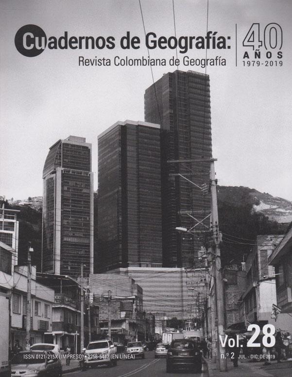 Cuadernos de Geografía Vol. 28 No.2. Revista Colombiana de Geografía. 40 años 1979-2019. Vol.28, No. 2, julio - diciembre  de 2019.