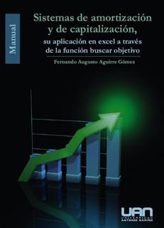 Sistemas de amortización y de capitalización. Su aplicación en Excel a través de la función buscar objetivo (Contiene CD)