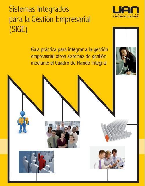 Sistemas Integrados para la Gestión Empresarial (SIGE): guía práctica para integrar a la gestion empresarial otros sistemas de gestión mediane en Cuadro de Mando Integral