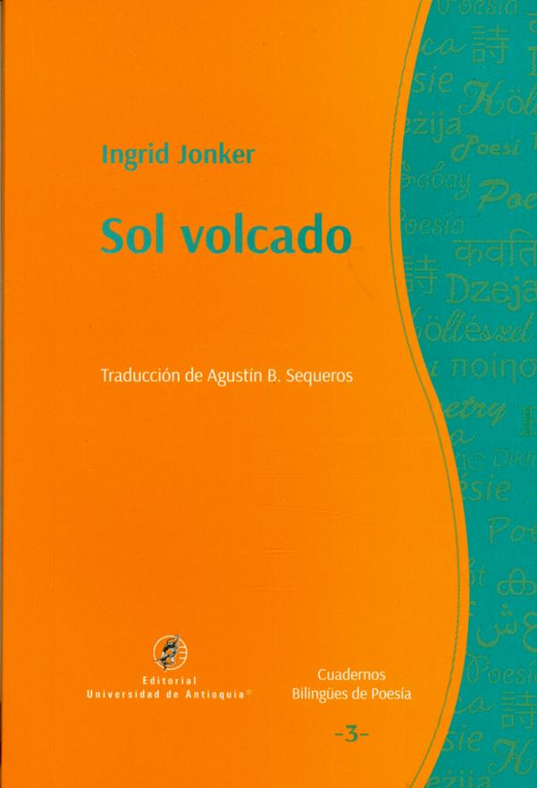 Sol volcado. Cuadernos Bilingües de poesía N.° 3