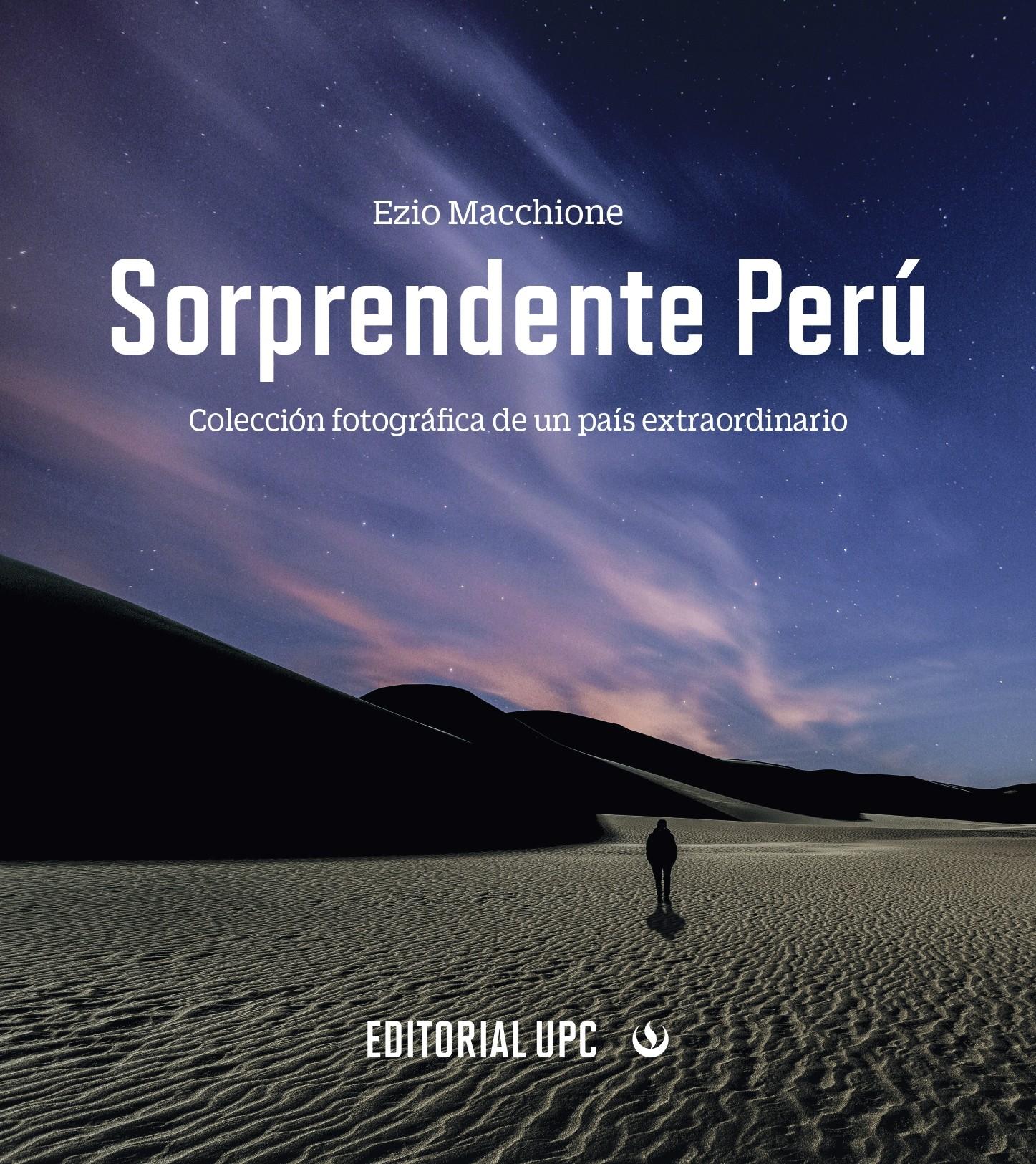 Sorprendente Perú. Colección Fotográfica De Un País Extraordinario