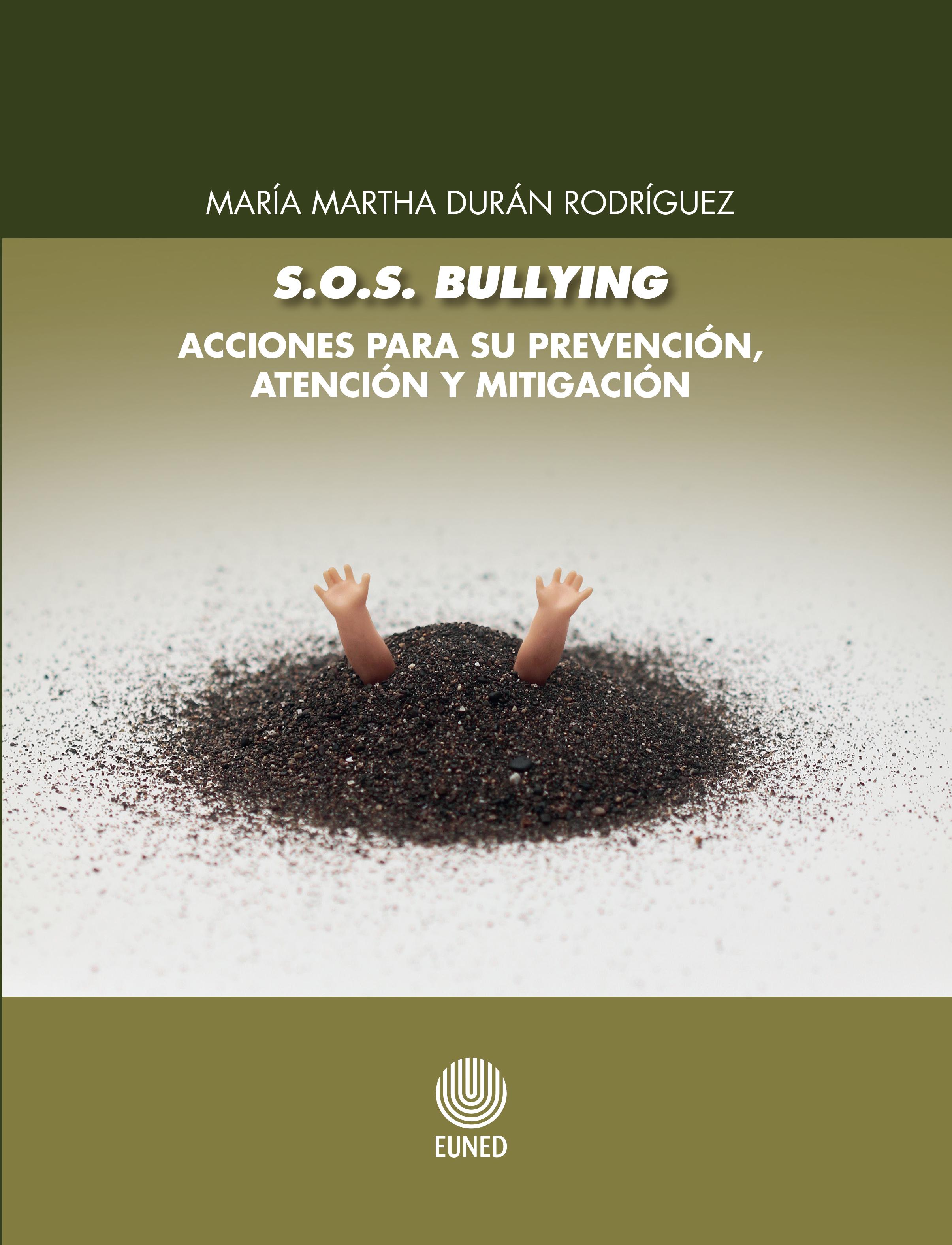 S.o.s Bullying: Acciones Para Su Prevención, Atención Y Mitigación