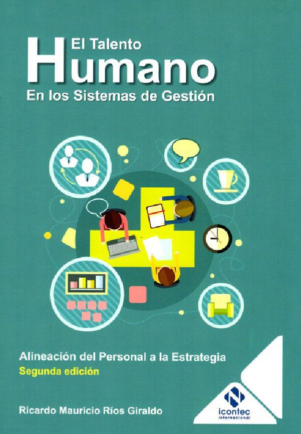 Portada de la publicación El talento humano en los sistemas de gestión. Alineación del personal a la estrategia 2da. Ed.
