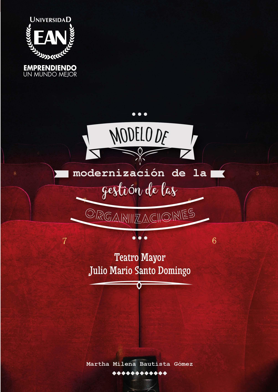 Modelo de modernización de la gestión de las organizaciones. Teatro Mayor Julio Mario Santo Domingo