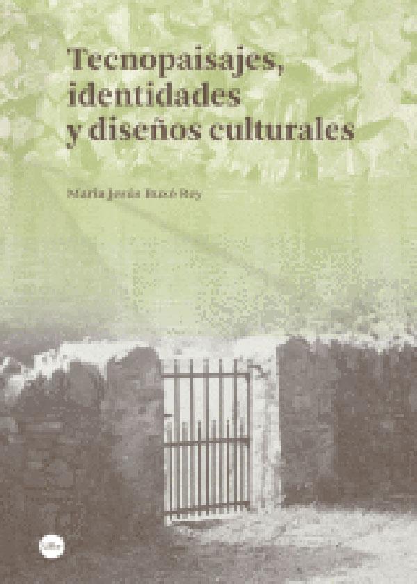 Tecnopaisajes, Identidades Y Diseños Culturales