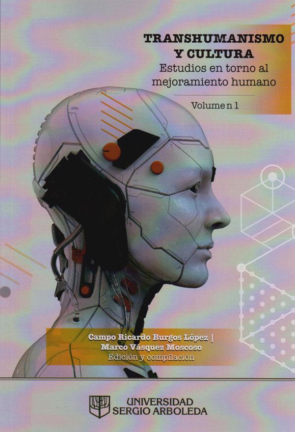 Transhumanismo y Cultura. estudios en torno al mejoramiento humano. Volumen No.1