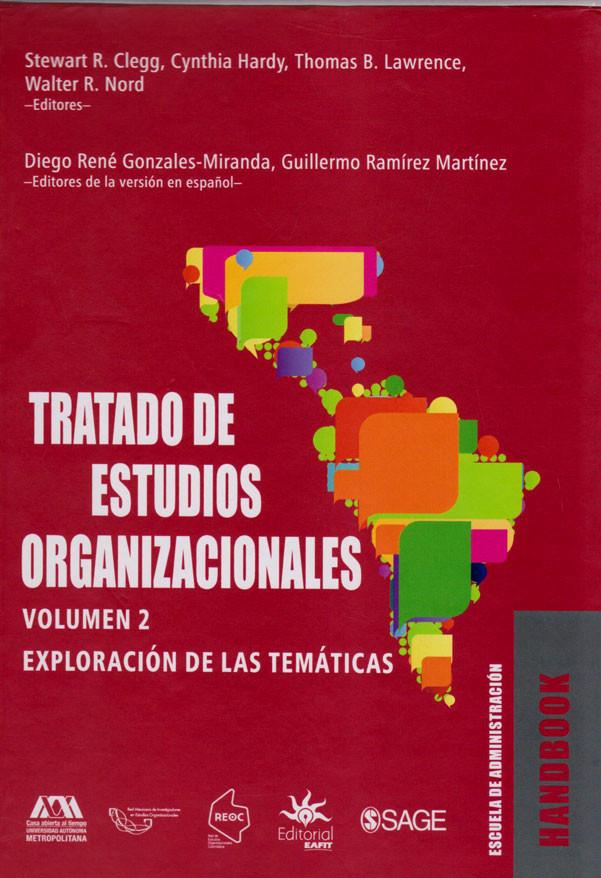 Tratado De Estudios Organizacionales. Volumen 2. Exploración de las Temáticas